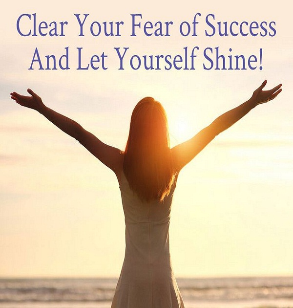 Clear Your Fear of Success and Let Yourself Shine – Carol Look