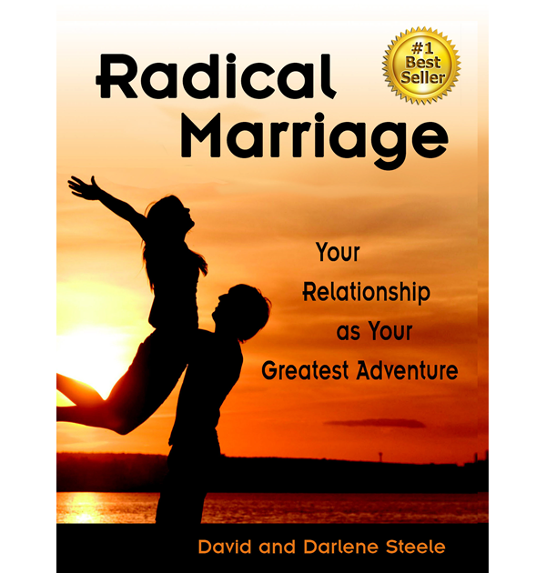 Radical Marriage- Your Relationship as Your Greatest Adventure